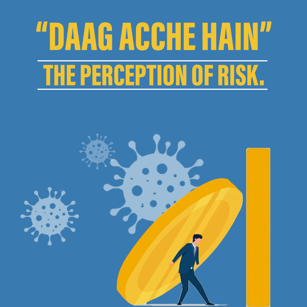 """<p style='line-height:1.4;'> """"Daag Acche Hain"""" – The perception of risk. </p>"""