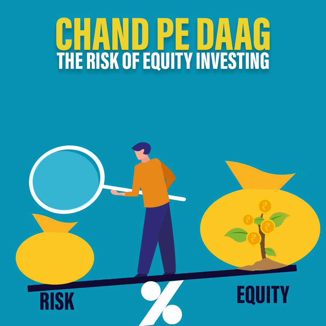 """<p style='line-height:1.4;'>""""Chand Pe Daag"""" – The Risk of Equity Investing. </p>"""