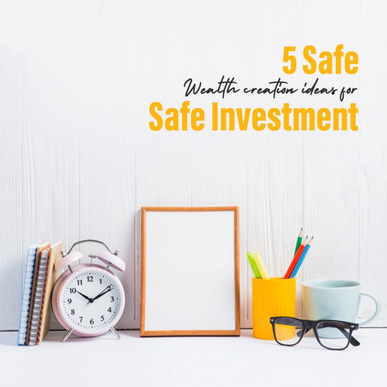 <p style='line-height:1.4; font-size:1.2em'> 5 Safe ideas of wealth creation for Safe Investment</p>