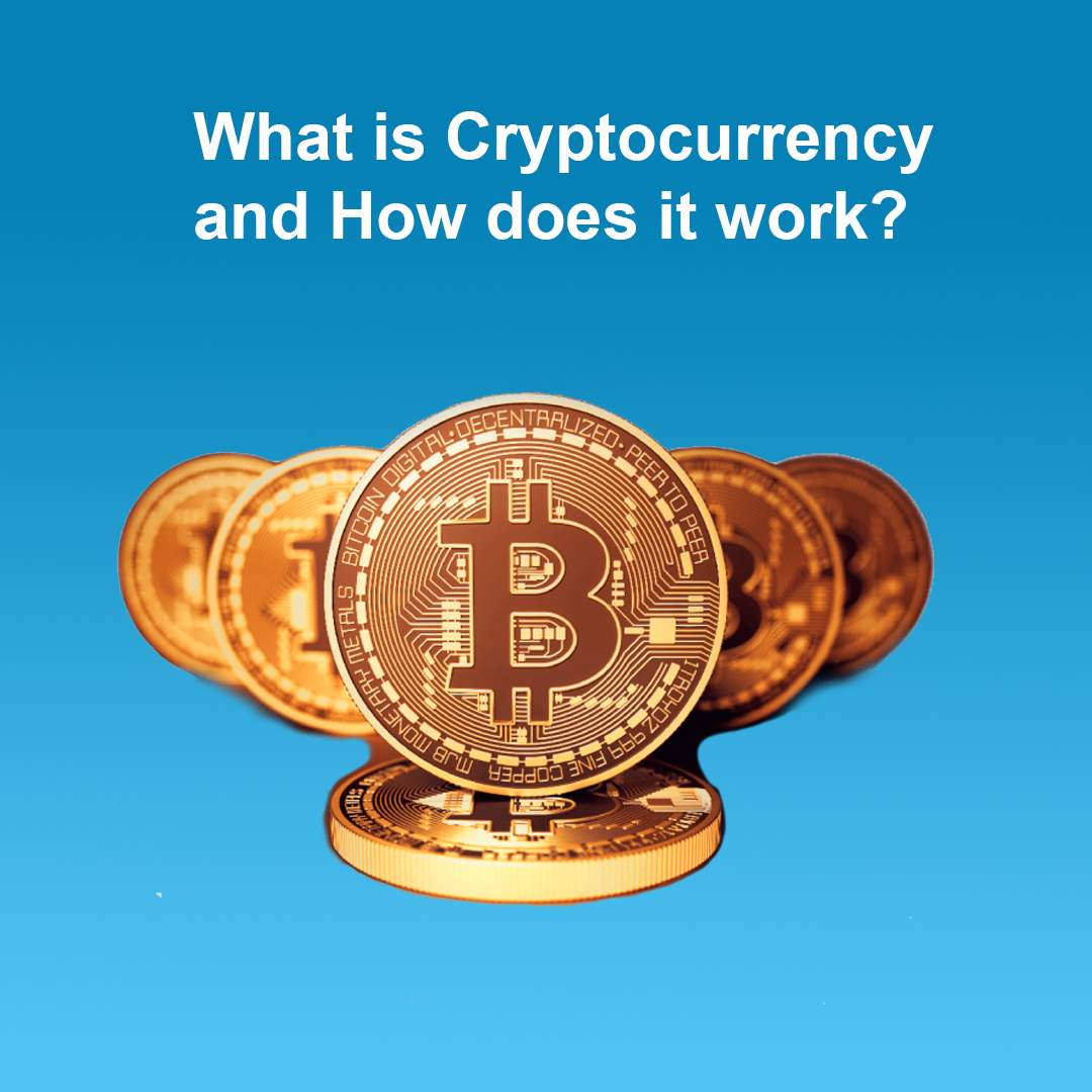 <p style='line-height:1.4; font-size:1.2em'> What is Cryptocurrency and How does it work? </p>